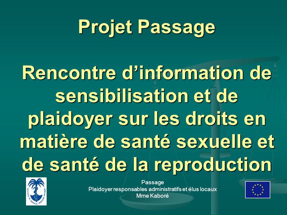 Projet Passage Rencontre dinformation de sensibilisation et de plaidoyer sur les droits en matière de santé sexuelle et de santé de la reproduction Passage Plaidoyer responsables administratifs et élus locaux Mme Kaboré