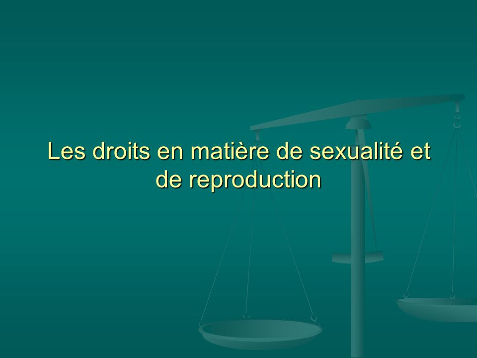 Les droits en matière de sexualité et de reproduction