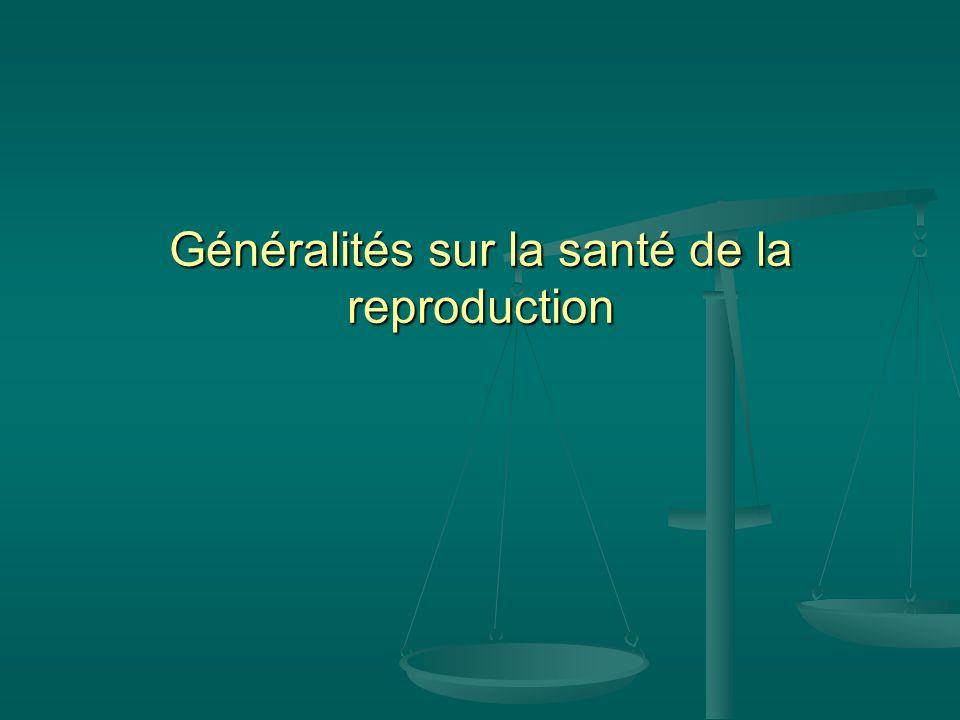Santé reproductive (2) o Cette dernière condition implique quhommes et femmes ont le droit dêtre informés et dutiliser la méthode de planification familiale de leur choix.