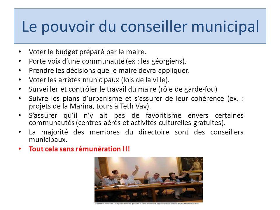 Le pouvoir du conseiller municipal Voter le budget préparé par le maire.