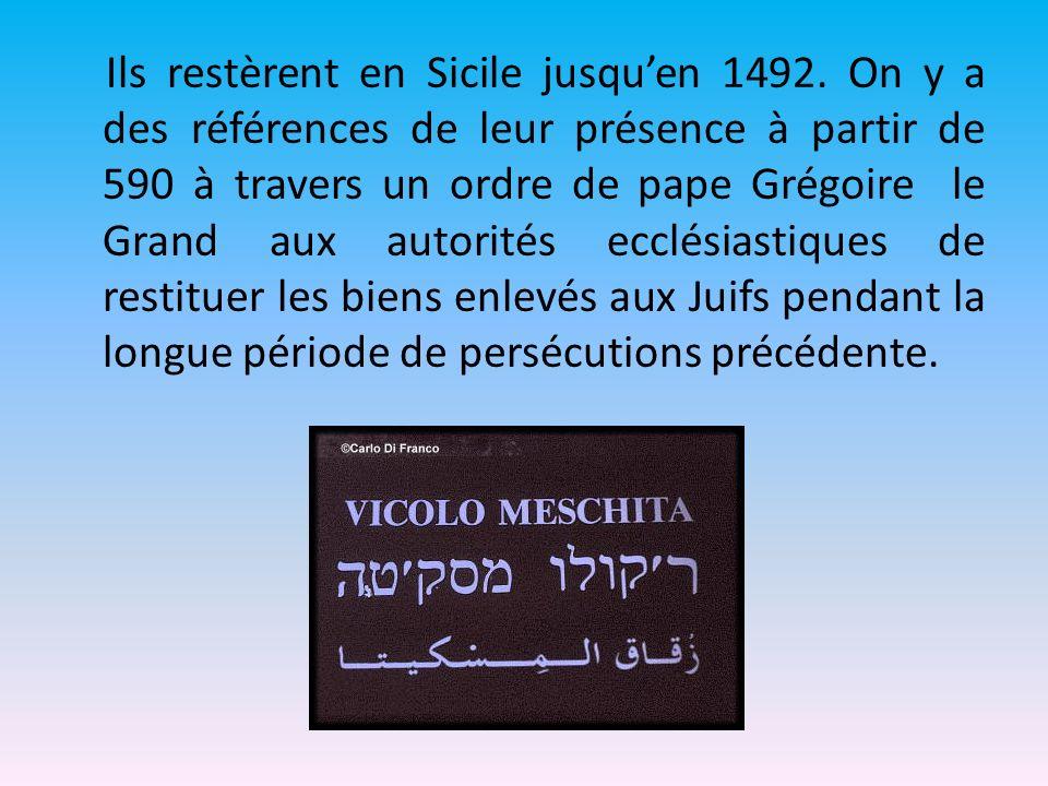 Ils restèrent en Sicile jusquen 1492. On y a des références de leur présence à partir de 590 à travers un ordre de pape Grégoire le Grand aux autorité