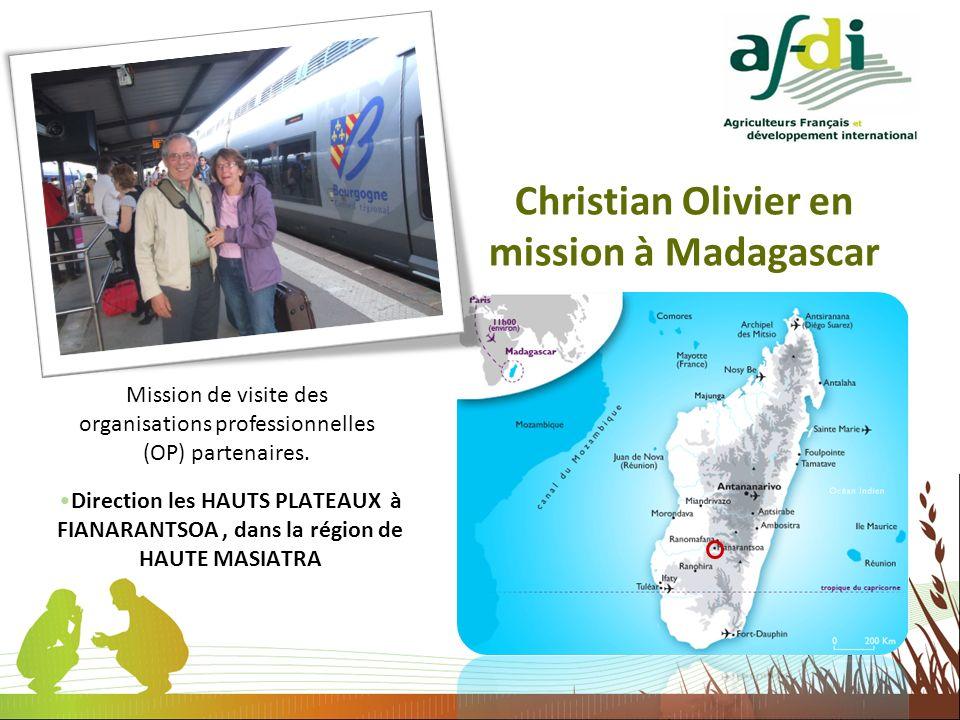 Christian Olivier en mission à Madagascar Direction les HAUTS PLATEAUX à FIANARANTSOA, dans la région de HAUTE MASIATRA Mission de visite des organisa