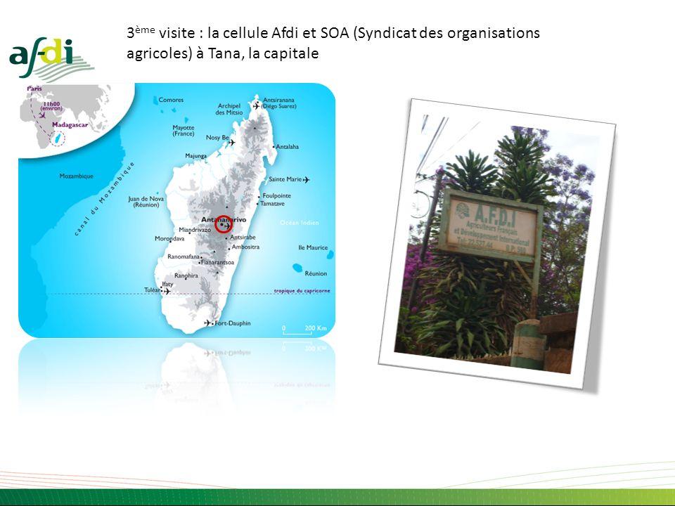 3 ème visite : la cellule Afdi et SOA (Syndicat des organisations agricoles) à Tana, la capitale