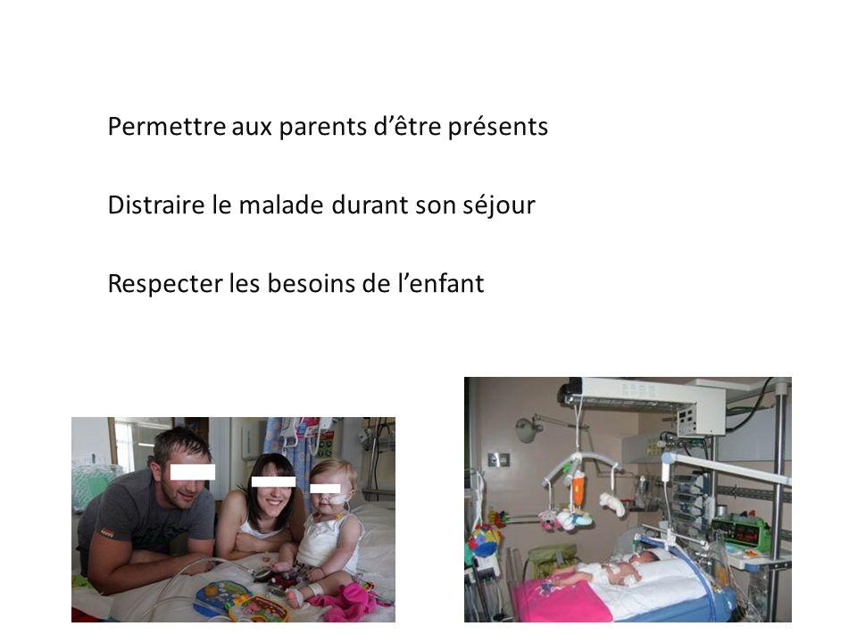 Permettre aux parents dêtre présents Distraire le malade durant son séjour Respecter les besoins de lenfant