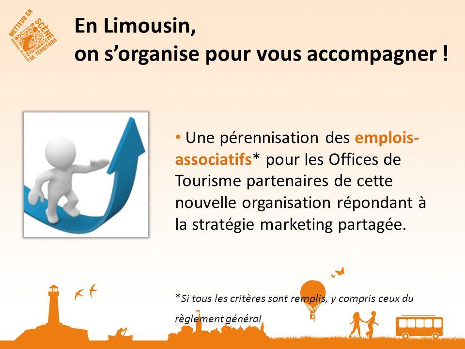 Une pérennisation des emplois- associatifs* pour les Offices de Tourisme partenaires de cette nouvelle organisation répondant à la stratégie marketing