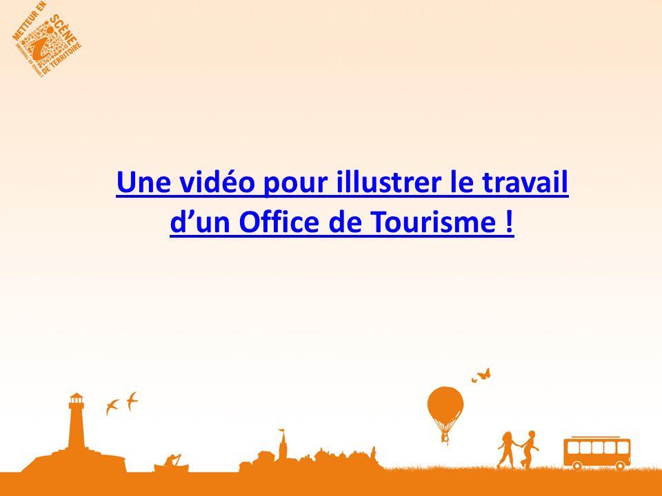 Une vidéo pour illustrer le travail dun Office de Tourisme !