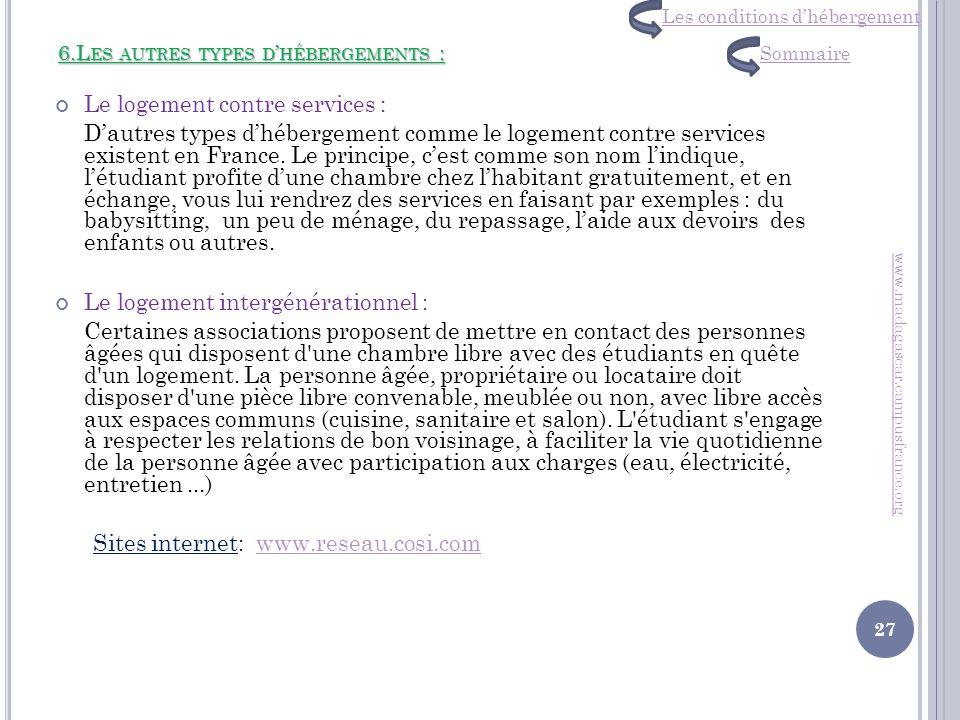 6.L ES AUTRES TYPES D HÉBERGEMENTS : Le logement contre services : Dautres types dhébergement comme le logement contre services existent en France. Le