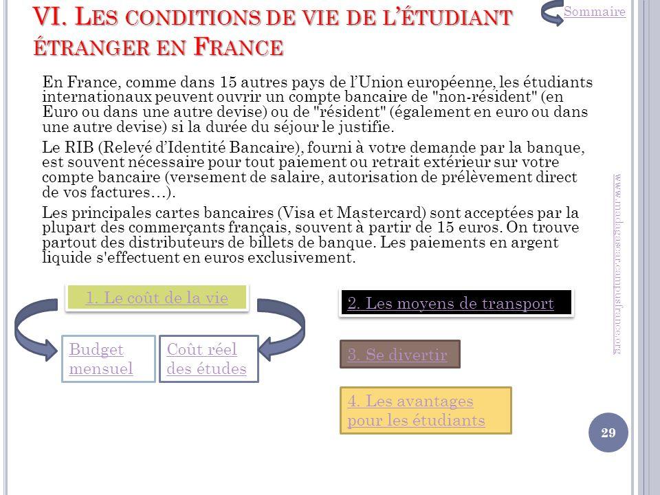 VI. L ES CONDITIONS DE VIE DE L ÉTUDIANT ÉTRANGER EN F RANCE En France, comme dans 15 autres pays de lUnion européenne, les étudiants internationaux p