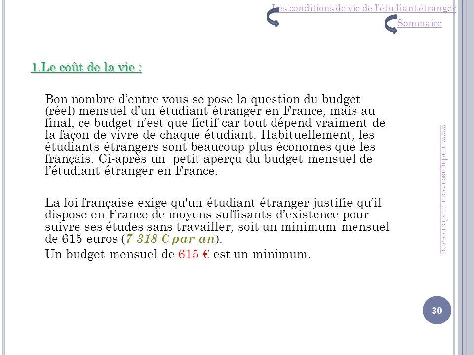 1.Le coût de la vie : Bon nombre dentre vous se pose la question du budget (réel) mensuel dun étudiant étranger en France, mais au final, ce budget ne