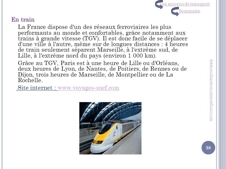 En train La France dispose d'un des réseaux ferroviaires les plus performants au monde et confortables, grâce notamment aux trains à grande vitesse (T
