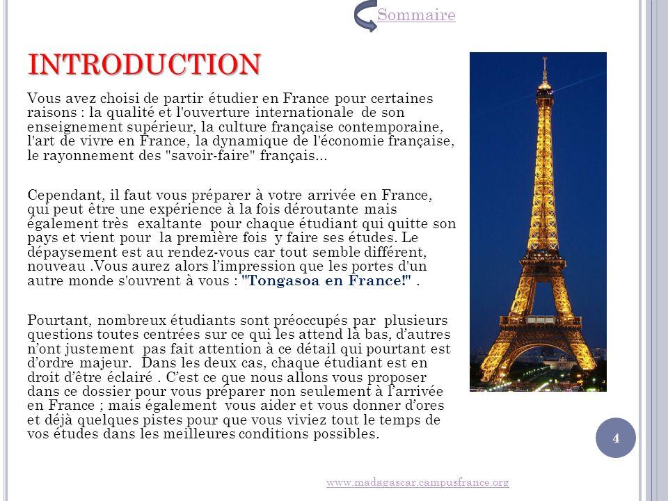 INTRODUCTION Vous avez choisi de partir étudier en France pour certaines raisons : la qualité et l'ouverture internationale de son enseignement supéri