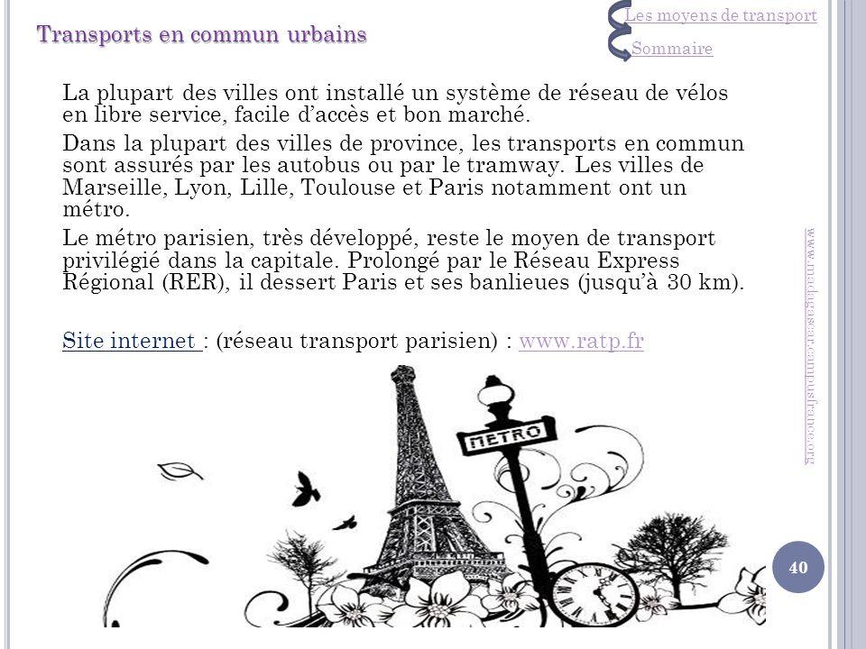 Transports en commun urbains La plupart des villes ont installé un système de réseau de vélos en libre service, facile daccès et bon marché. Dans la p