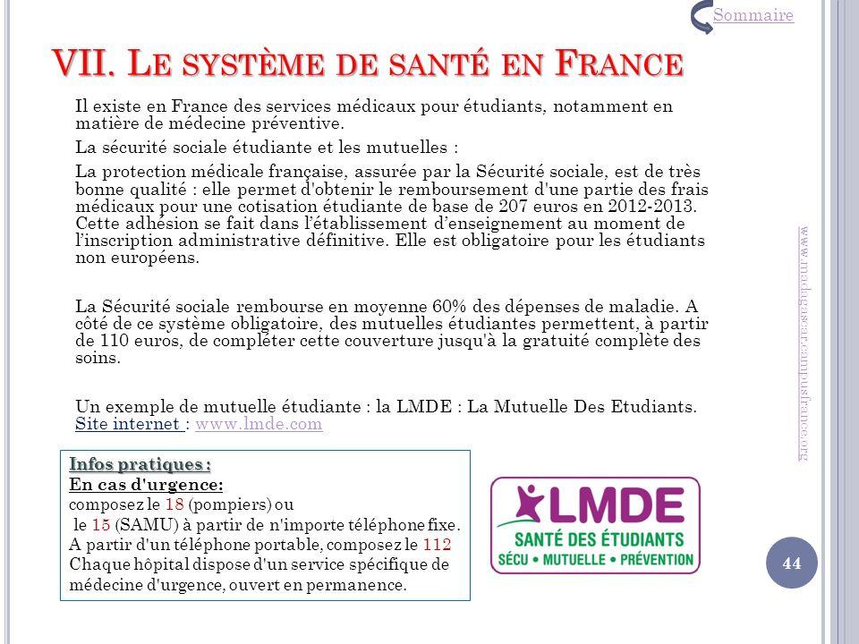 VII. L E SYSTÈME DE SANTÉ EN F RANCE Il existe en France des services médicaux pour étudiants, notamment en matière de médecine préventive. La sécurit