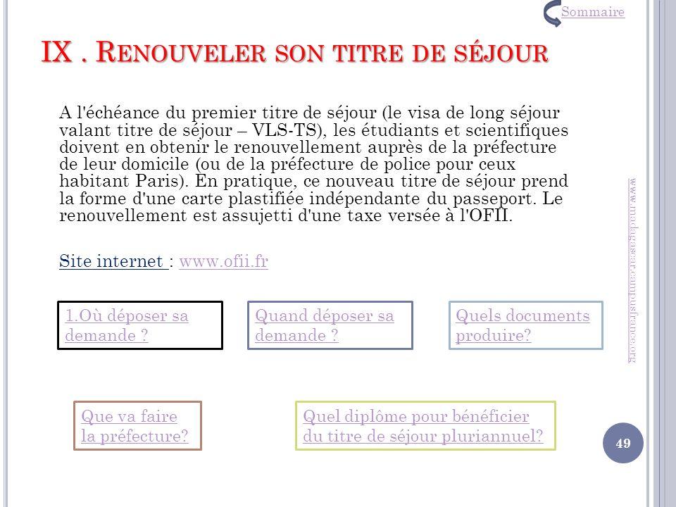 IX. R ENOUVELER SON TITRE DE SÉJOUR A l'échéance du premier titre de séjour (le visa de long séjour valant titre de séjour – VLS-TS), les étudiants et