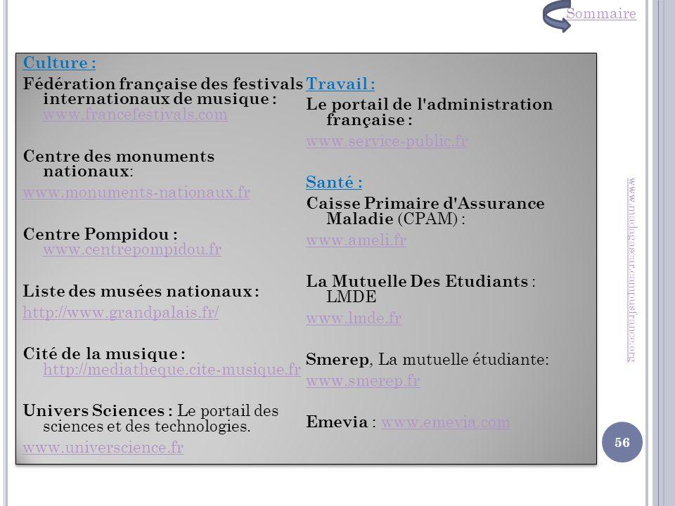 Culture : Fédération française des festivals internationaux de musique : www.francefestivals.com www.francefestivals.com Centre des monuments nationau