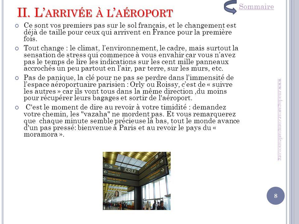 II. L ARRIVÉE À L AÉROPORT Ce sont vos premiers pas sur le sol français, et le changement est déjà de taille pour ceux qui arrivent en France pour la