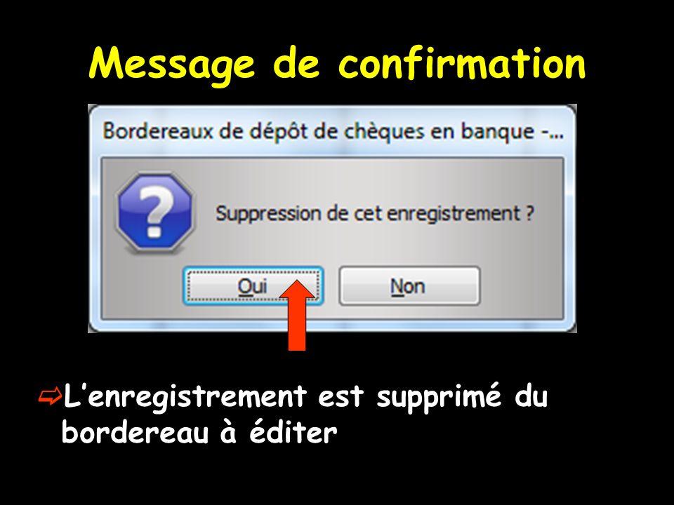 Message de confirmation Lenregistrement est supprimé du bordereau à éditer