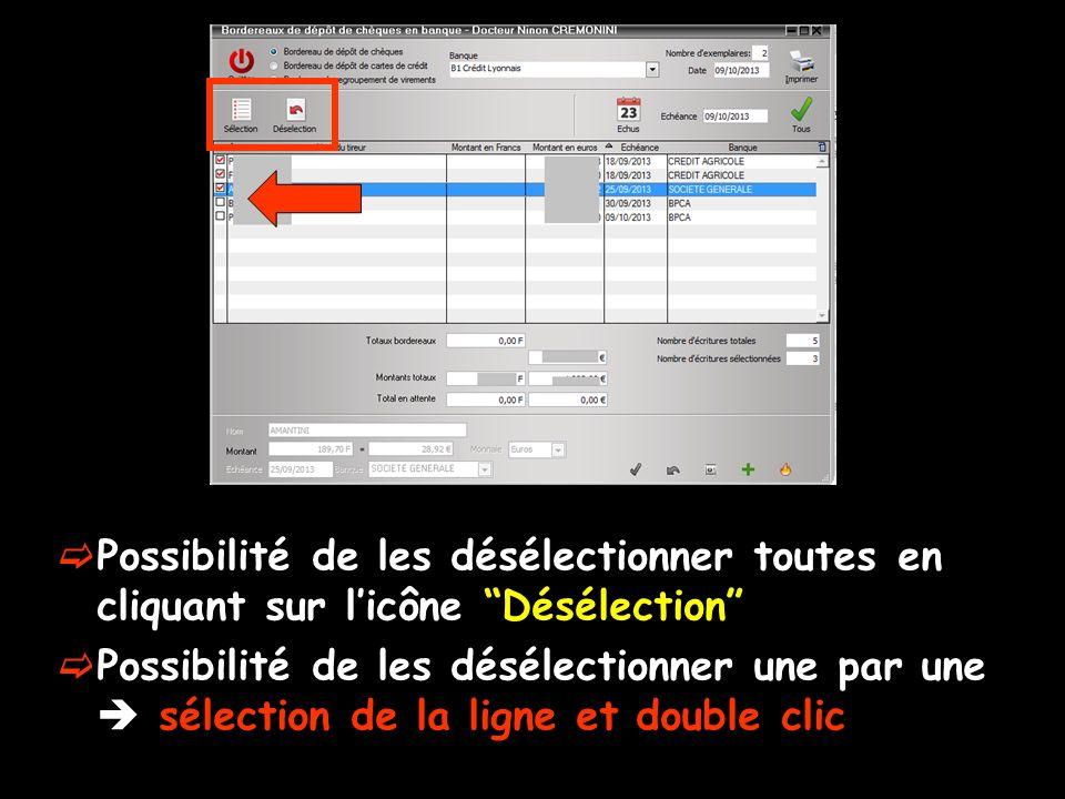 Possibilité de les désélectionner toutes en cliquant sur licône Désélection Possibilité de les désélectionner une par une sélection de la ligne et double clic
