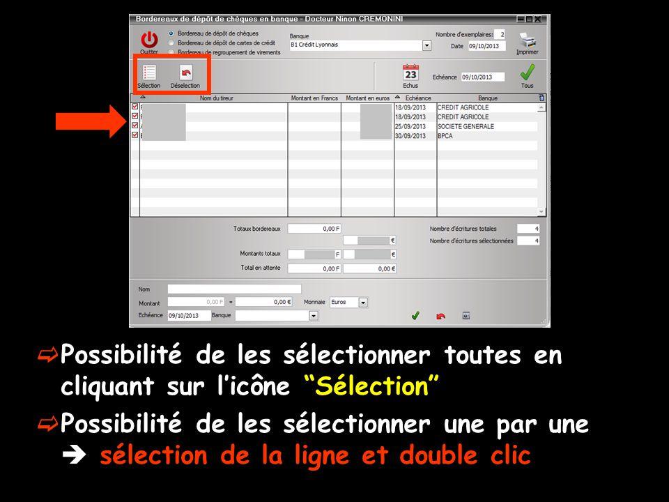 Possibilité de les sélectionner toutes en cliquant sur licône Sélection Possibilité de les sélectionner une par une sélection de la ligne et double clic