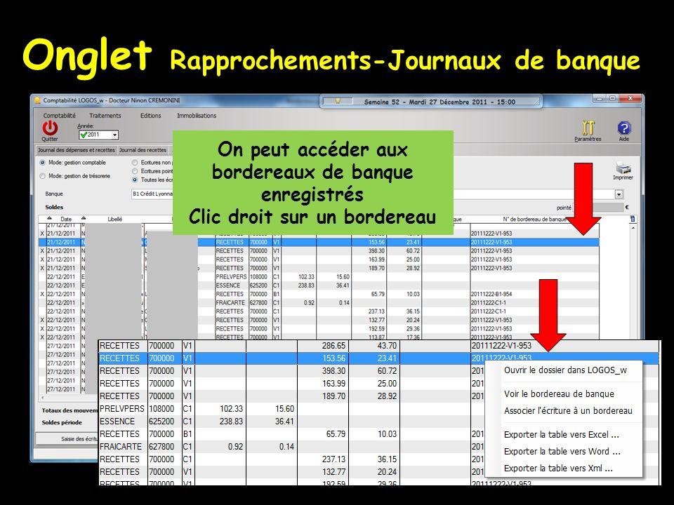 Onglet Rapprochements-Journaux de banque On peut accéder aux bordereaux de banque enregistrés Clic droit sur un bordereau