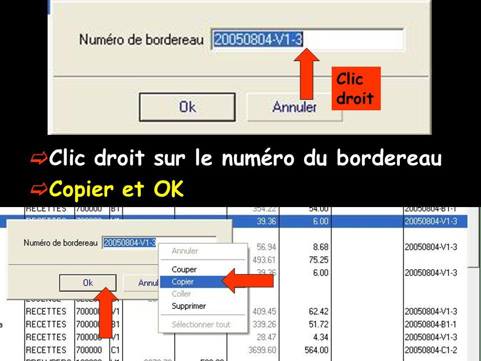 Clic droit sur le numéro du bordereau Copier et OK Clic droit