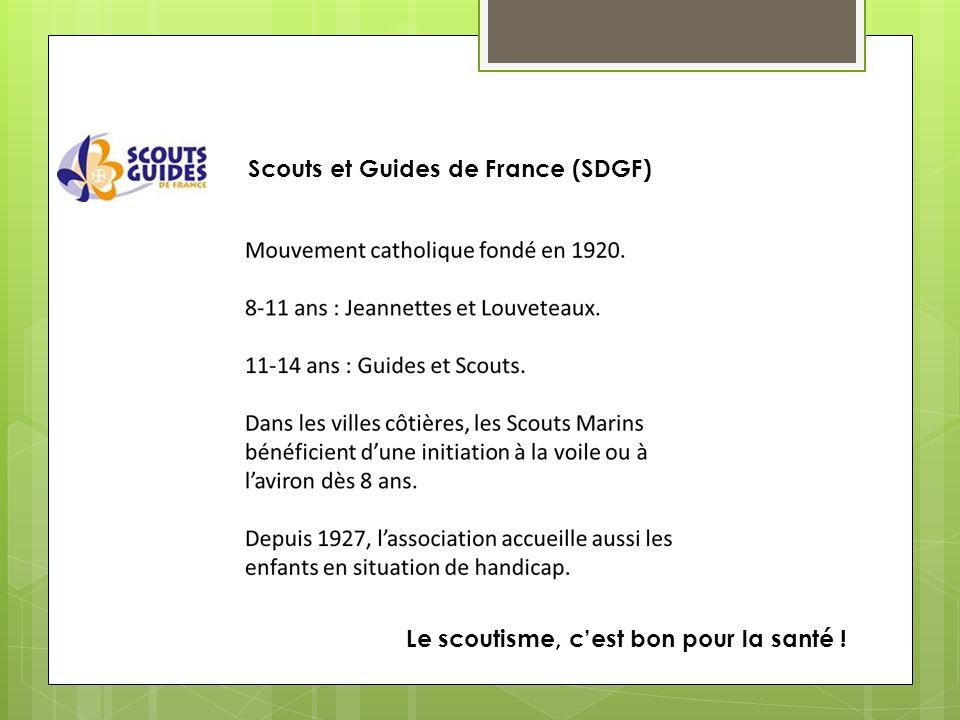 Scouts et Guides de France (SDGF) Le scoutisme, cest bon pour la santé !