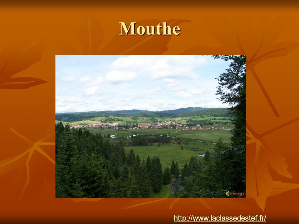 Mouthe http://www.laclassedestef.fr/ http://www.laclassedestef.fr/ Auteur : Nathalie