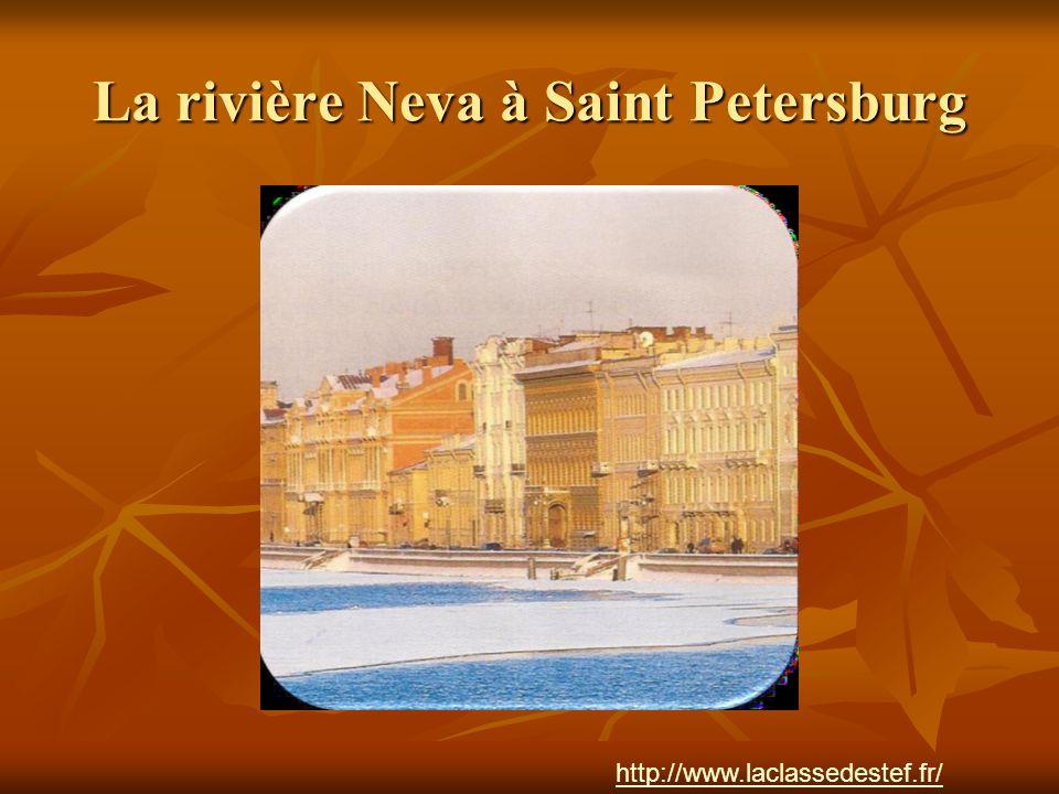 La rivière Neva à Saint Petersburg http://www.laclassedestef.fr/ http://www.laclassedestef.fr/ Auteur : Nathalie