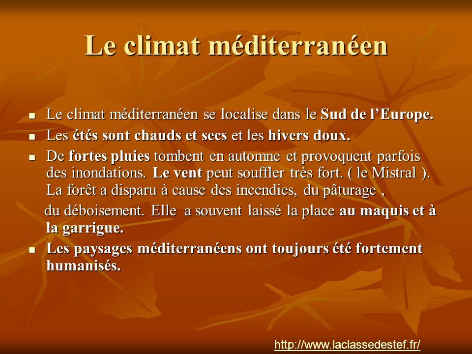 Le climat méditerranéen Le climat méditerranéen se localise dans le Sud de lEurope. Le climat méditerranéen se localise dans le Sud de lEurope. Les ét