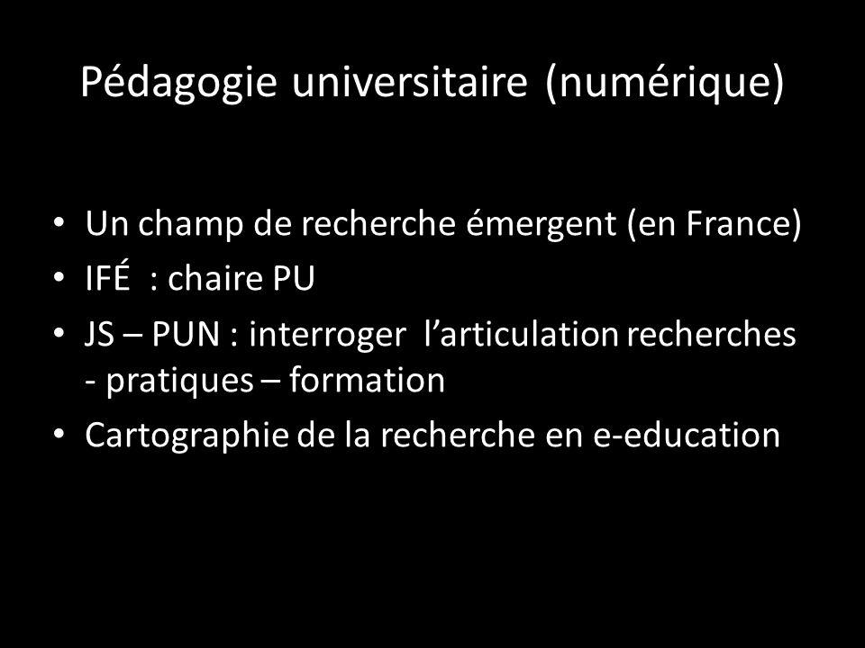 Pédagogie universitaire (numérique) Un champ de recherche émergent (en France) IFÉ : chaire PU JS – PUN : interroger larticulation recherches - pratiques – formation Cartographie de la recherche en e-education