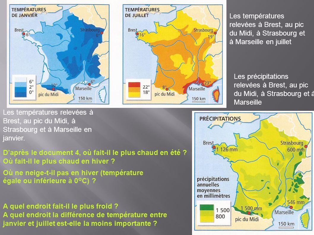 Les températures relevées à Brest, au pic du Midi, à Strasbourg et à Marseille en janvier. Les températures relevées à Brest, au pic du Midi, à Strasb