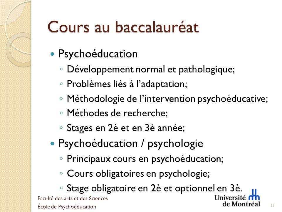 Cours au baccalauréat Psychoéducation Développement normal et pathologique; Problèmes liés à ladaptation; Méthodologie de lintervention psychoéducativ