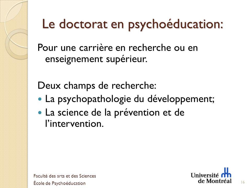 Le doctorat en psychoéducation: Pour une carrière en recherche ou en enseignement supérieur. Deux champs de recherche: La psychopathologie du développ