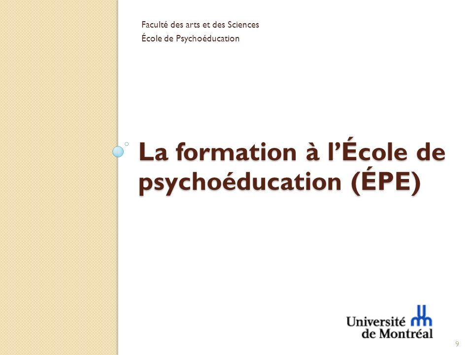 Le premier cycle Deux programmes de baccalauréat: Psychoéducation: Conduisant: Au marché du travail; À la maîtrise en psychoéducation.