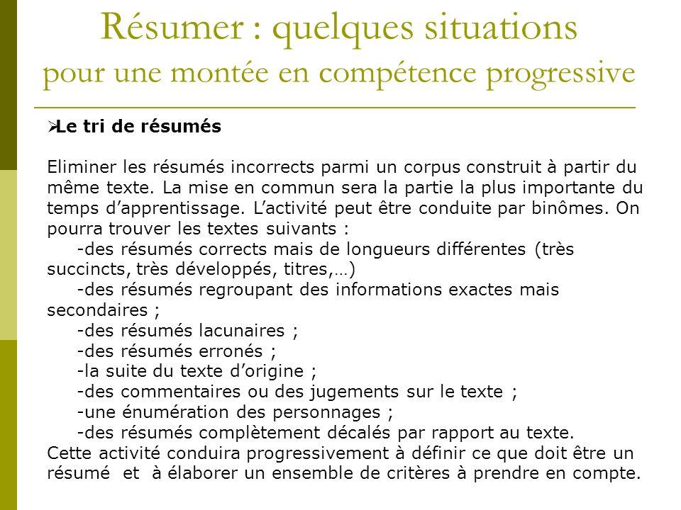 Le tri de résumés Eliminer les résumés incorrects parmi un corpus construit à partir du même texte. La mise en commun sera la partie la plus important