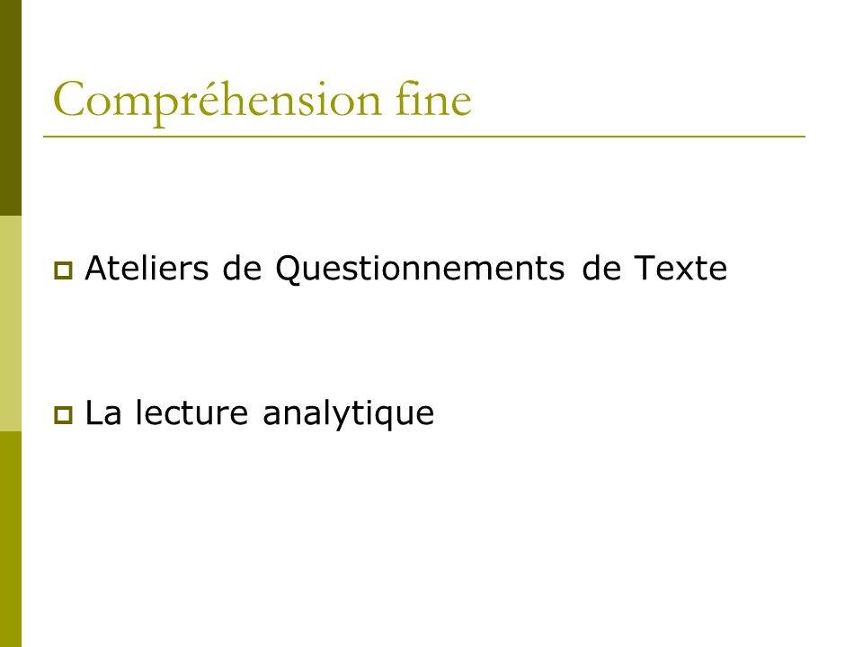 Compréhension fine Ateliers de Questionnements de Texte La lecture analytique