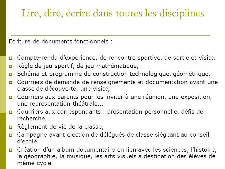 Lire, dire, écrire dans toutes les disciplines Ecriture de documents fonctionnels : Compte-rendu dexpérience, de rencontre sportive, de sortie et visi