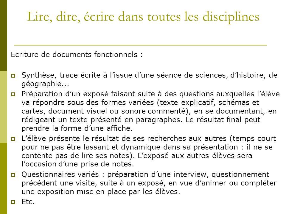 Lire, dire, écrire dans toutes les disciplines Ecriture de documents fonctionnels : Synthèse, trace écrite à lissue dune séance de sciences, dhistoire