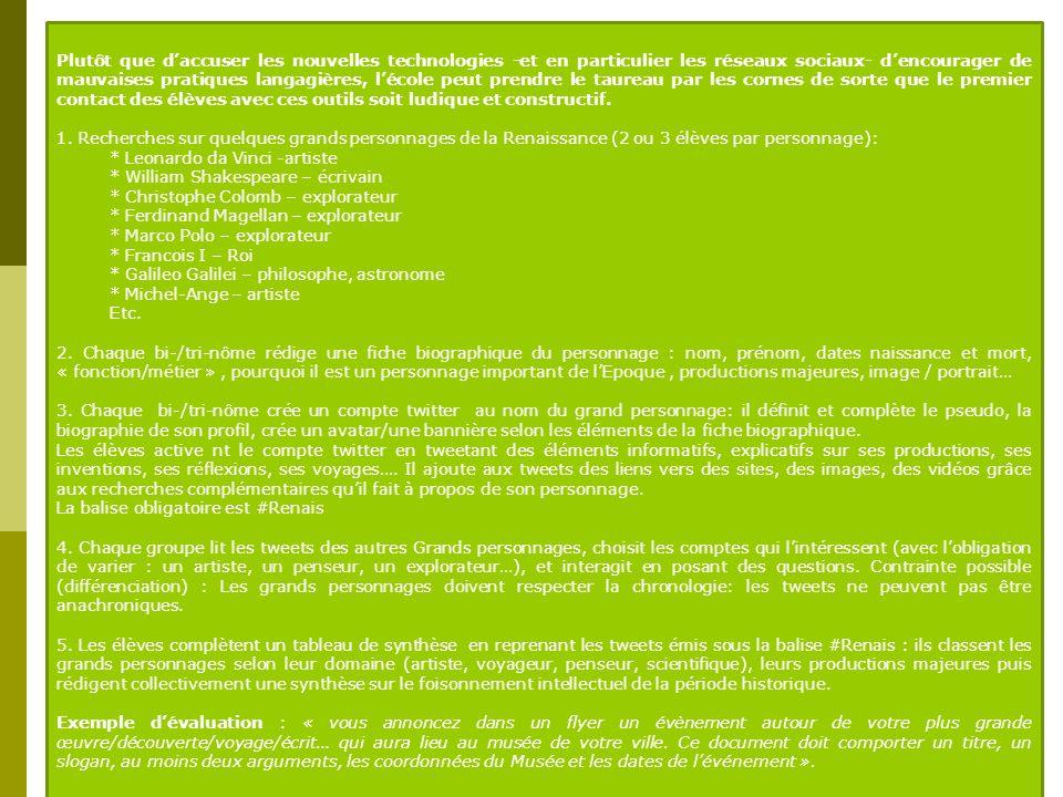 Jeu de rôle et alimentation dun faux compte Twitter ; http://maonziemeannee.wordpress.com/2013/01/15/scenario-pedagogique-et-si-la- renaissance-avait-