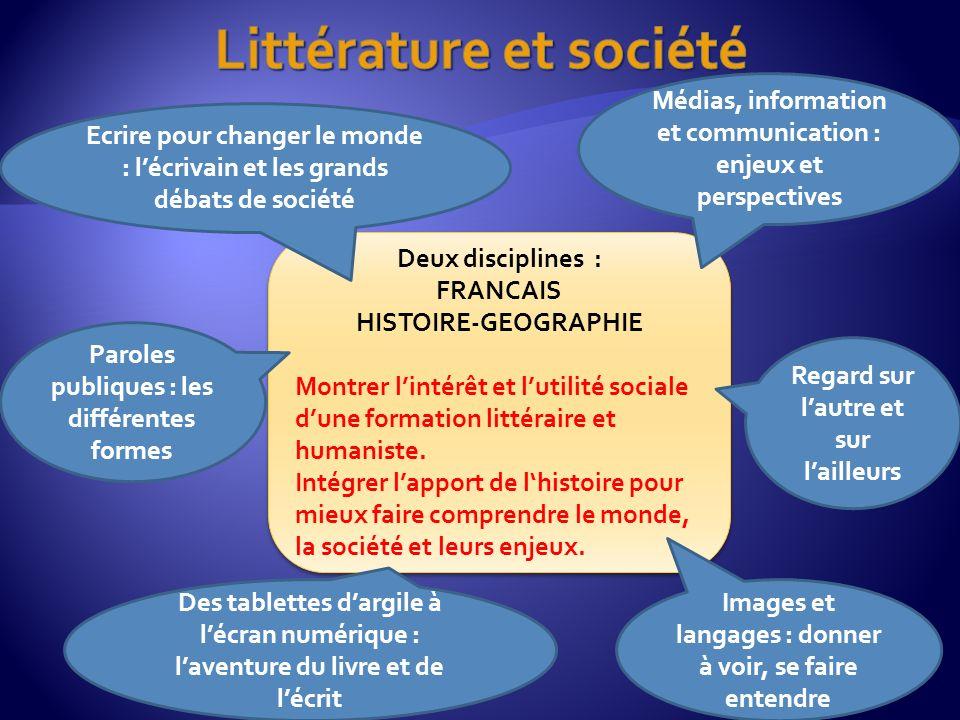 Deux disciplines : FRANCAIS HISTOIRE-GEOGRAPHIE Montrer lintérêt et lutilité sociale dune formation littéraire et humaniste.