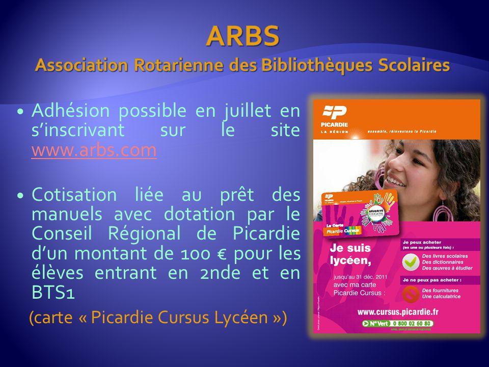 Adhésion possible en juillet en sinscrivant sur le site www.arbs.com www.arbs.com Cotisation liée au prêt des manuels avec dotation par le Conseil Rég