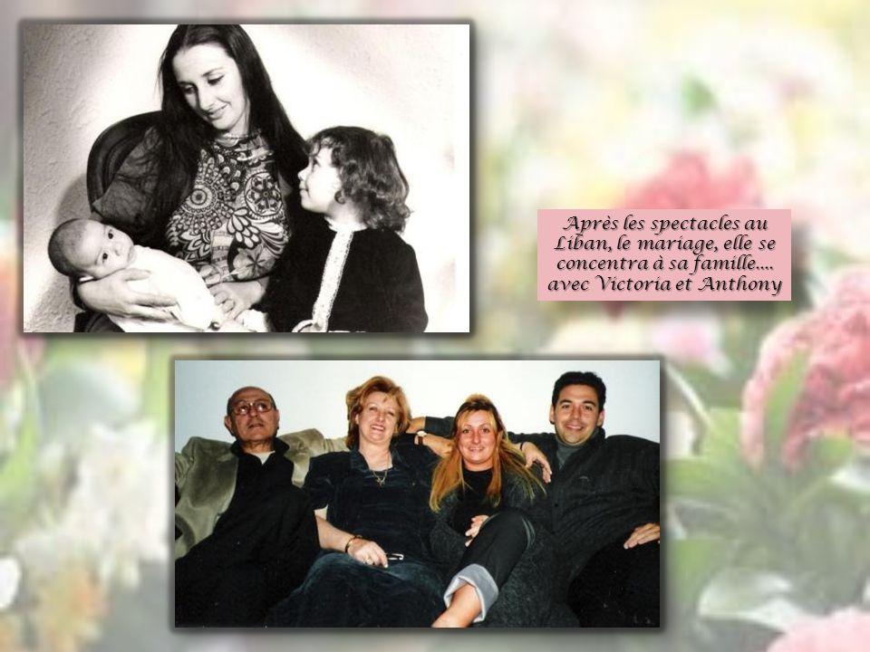 Après les spectacles au Liban, le mariage, elle se concentra à sa famille.... avec Victoria et Anthony