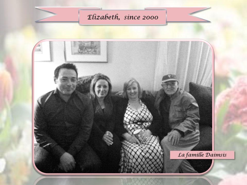 La famille Daimsis Elizabeth, since 2000