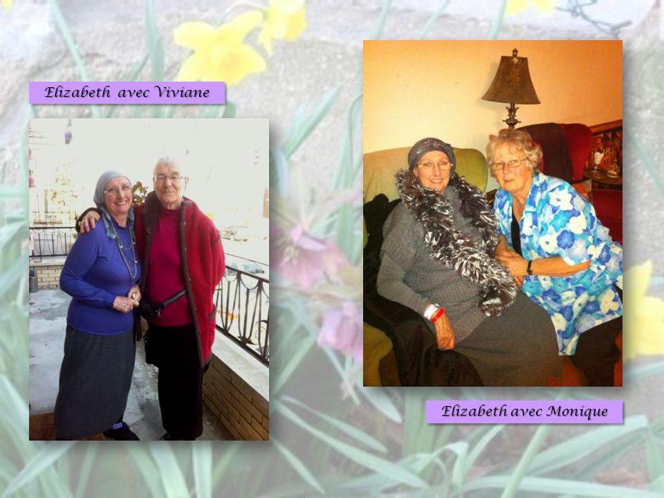 Elizabeth avec Viviane Elizabeth avec Monique