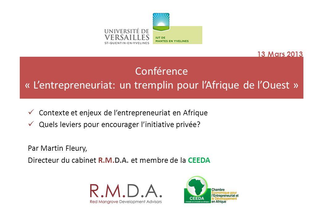 Conférence « Lentrepreneuriat: un tremplin pour lAfrique de lOuest » Contexte et enjeux de lentrepreneuriat en Afrique Quels leviers pour encourager l
