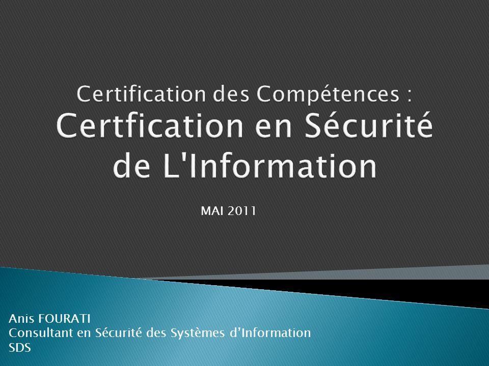 I.Contexte de la certification en sécurité de linformation II.Certification dauditeur en sécurité de lInformation en Tunisie III.Liste des formations certifiantes Agenda SDS