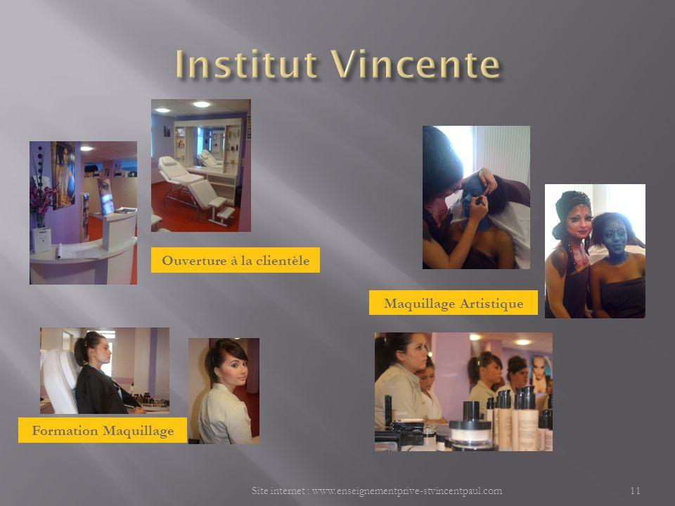 Site internet : www.enseignementprive-stvincentpaul.com11 Maquillage Artistique Formation Maquillage Ouverture à la clientèle