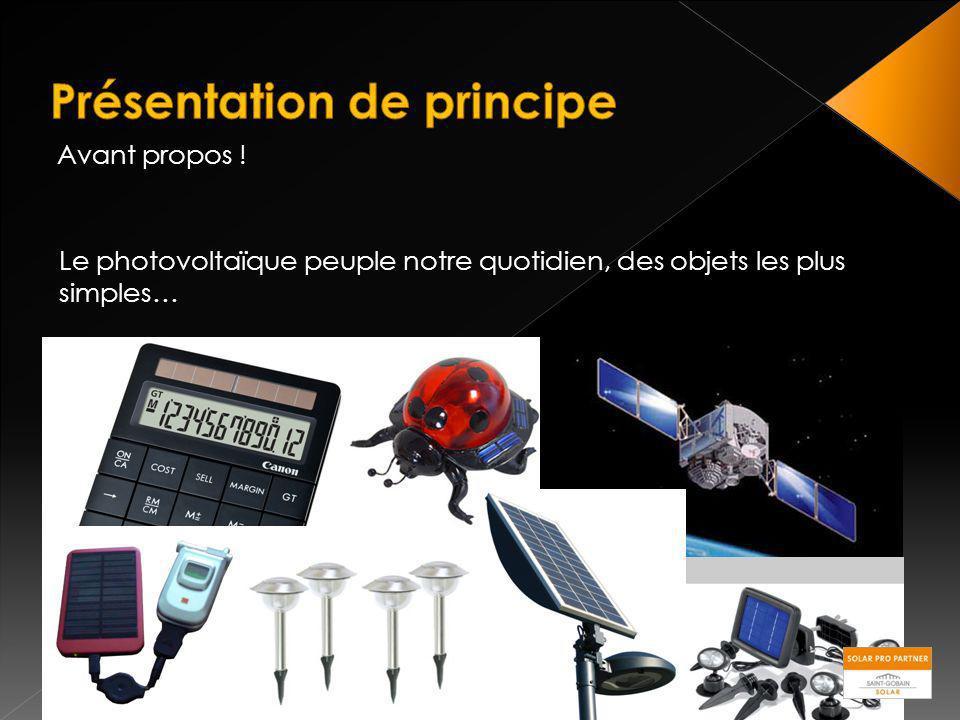 Avant propos ! Le photovoltaïque peuple notre quotidien, des objets les plus simples…