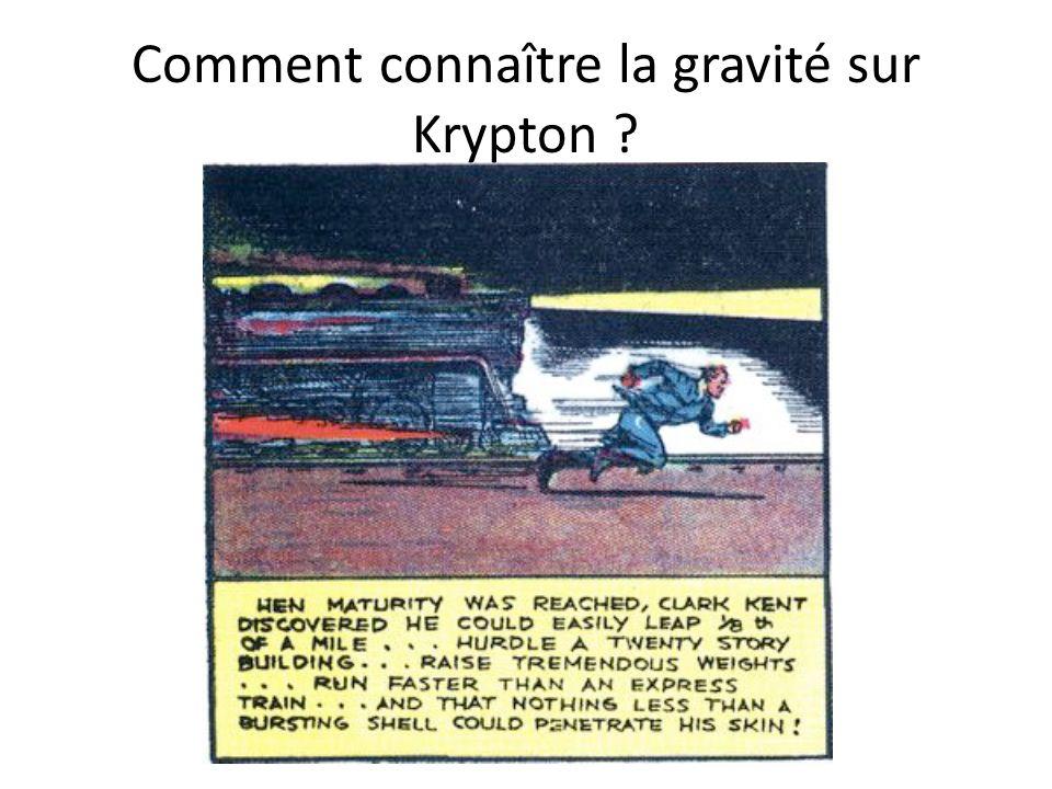 Comment connaître la gravité sur Krypton ?