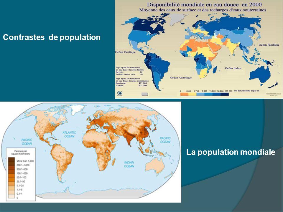 Contrastes de population La population mondiale